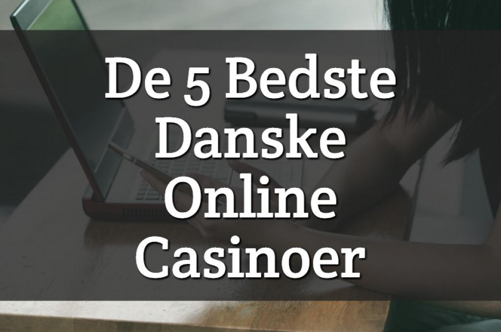 5 Bedste Danske Online Casinoer