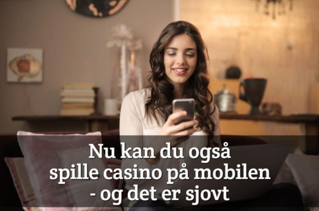 Nu kan du også spille casino på mobilen – og det er sjovt