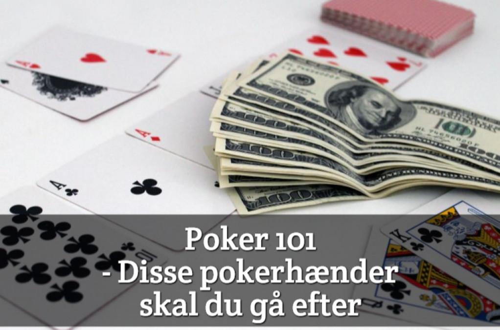 Poker 101 – Disse pokerhænder skal du gå efter