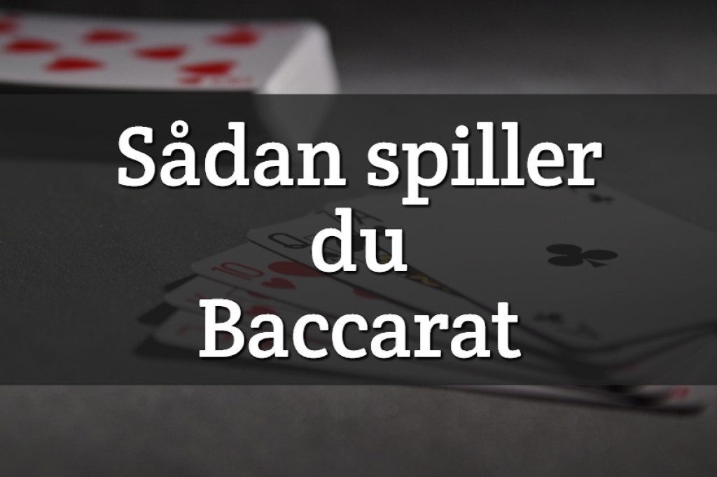 Sådan spiller du Baccarat