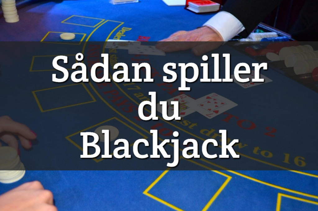 Sådan spiller du Blackjack