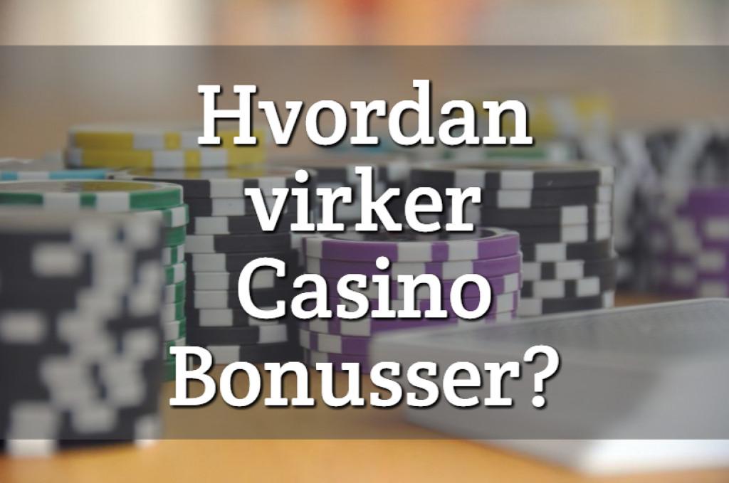 Hvordan virker Casino Bonusser?
