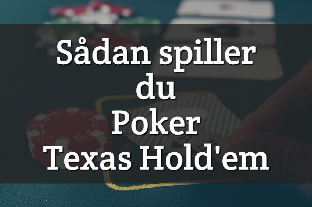 Sådan spiller du Poker Texas Hold'em